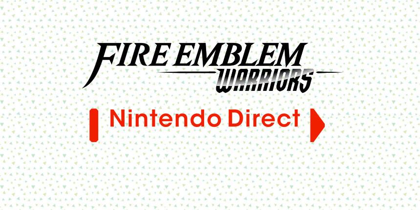 fire emblem warriors nintendo direct