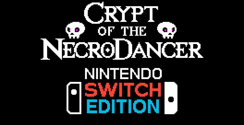 Crypt of the NecroDancer Nintendo Switch Edition