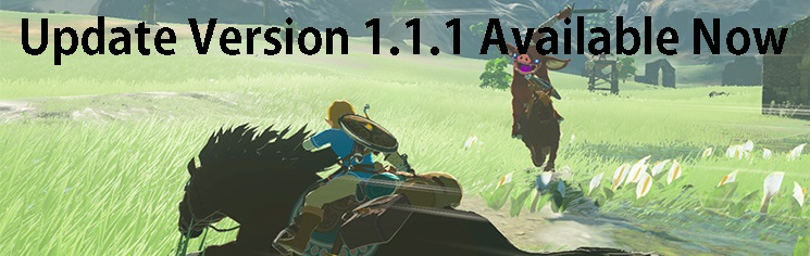 Update 1.1.1 Available Now Zelda Breath of the Wild