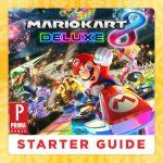 Mario Kart 8 Deluxe Starter Guide