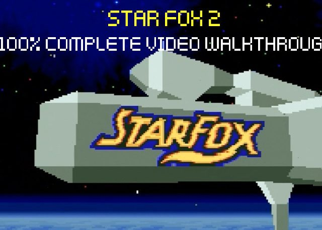 Star Fox 2 Video Walkthrough