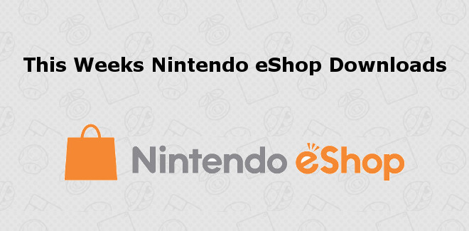 This weeks new eShop games