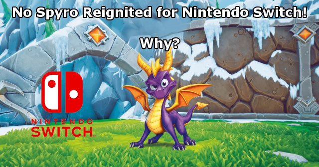 No Spyro Reignited Trilogy for Switch