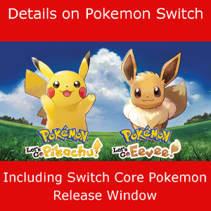 Pokemon Switch, Let's Go, Quest & Core Switch Pokemon game details