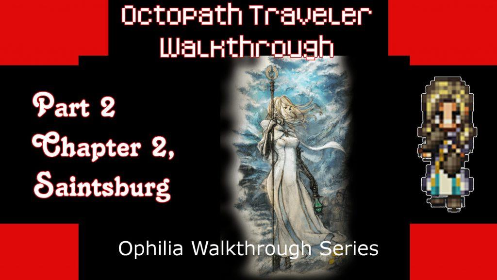 Octopath Traveler Walkthrough, Ophilia Part 2 Chapter 2