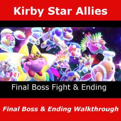 Kirby Star Allies, Final Boss Fight & Ending Walkthrough