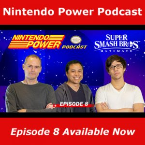Nintendo Power Podcast Episode 8 Available Now