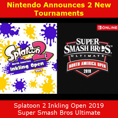 Nintendo 2019 Tournaments, Splatoon 2 & Super Smash Bros. Ultimate