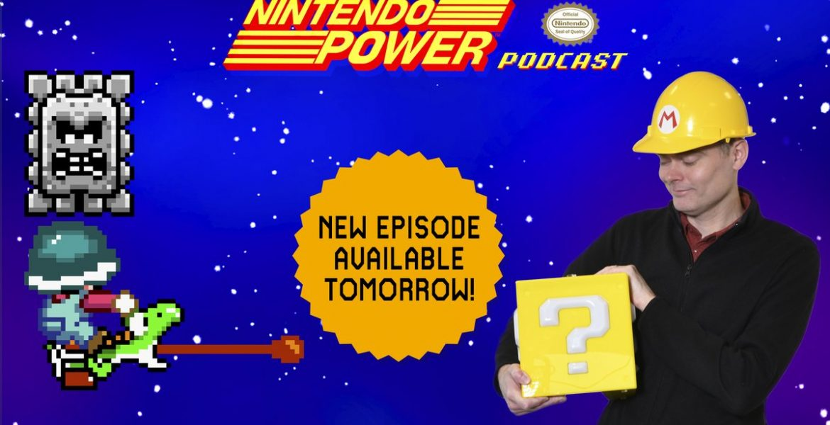 Nintendo Power Podcast June 2019 Mario Maker 2